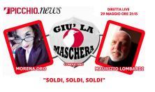 """""""Giù la maschera"""": confermati gli ospiti della quinta serata dal titolo """"Soldi, soldi, soldi"""""""