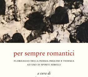 """Cesare Catà: """"Il Romanticismo nell'era del pollo fritto del Kentucky. Un intramontabile florilegio della poesia inglese e tedesca ad uso degli spiriti ribelli del XXI secolo """""""